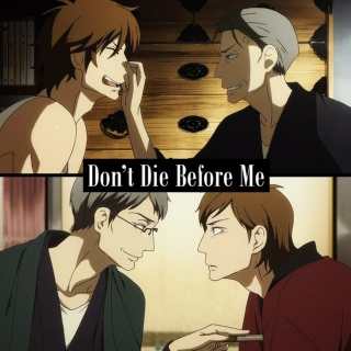 [Side B - Present] Don't Die Before Me