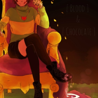 [ blood & chocolate ]