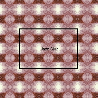 Jazz Club // Playlist