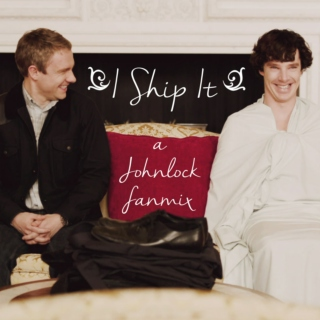 I Ship It (a Johnlock Fanmix)