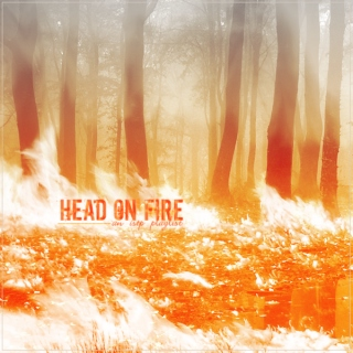 Head On Fire [ISTP Playlist]