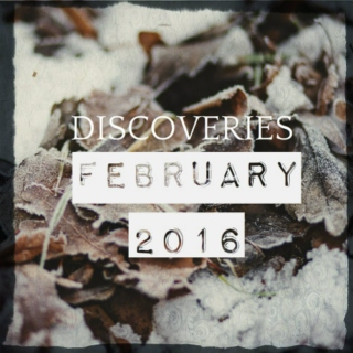 Discoveries: February 2016