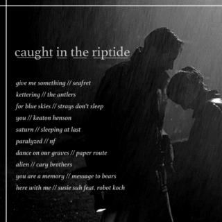 caught in the riptide