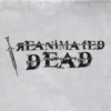 #11 - Reanimated Dead