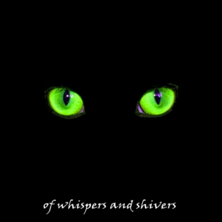 of whispers and shivers