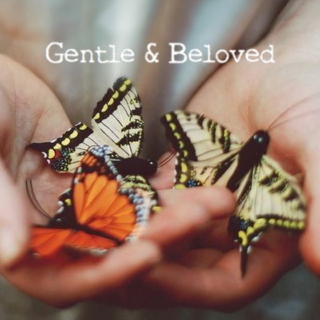 Gentle and Beloved
