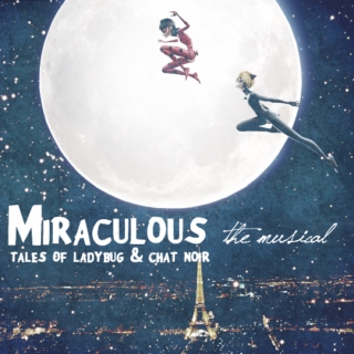 MIRACULOUS, the musical