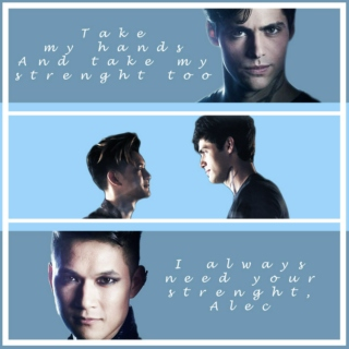 I always need your strenght, Alec