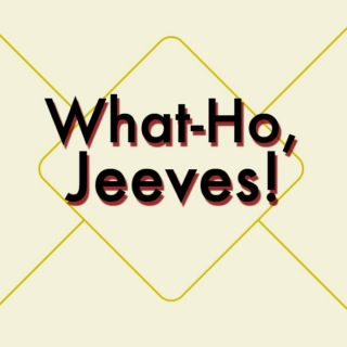 What-Ho, Jeeves!