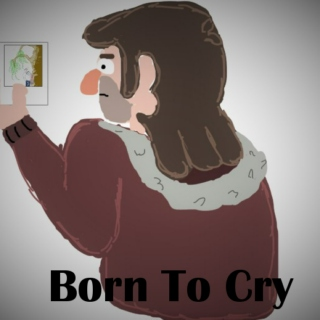 Born To Cry