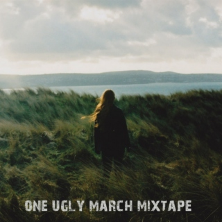 One ugly March mixtape