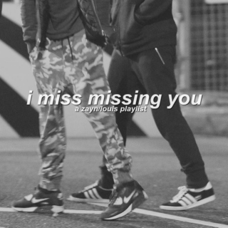 i miss missing you