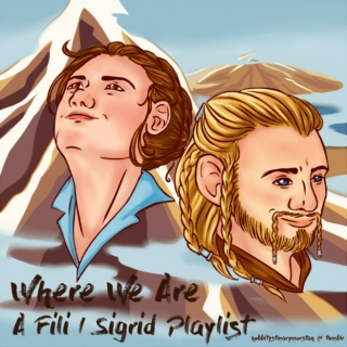 Where We Are - A Fili/Sigrid Playlist