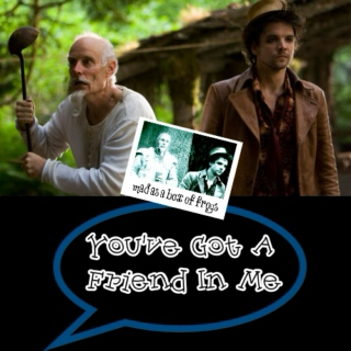 You've Got A Friend In Me // Hatter & Charlie
