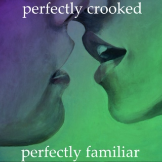 Perfectly Crooked & Perfectly Familiar