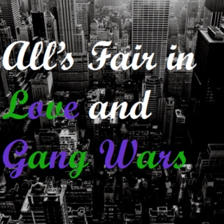 All's Fair in Love and Gang Wars