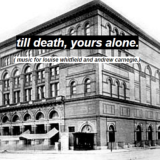till death, yours alone.