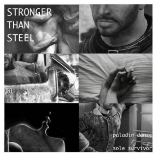 Stronger Than Steel : A Paladin Danse / Sole Survivor Mix