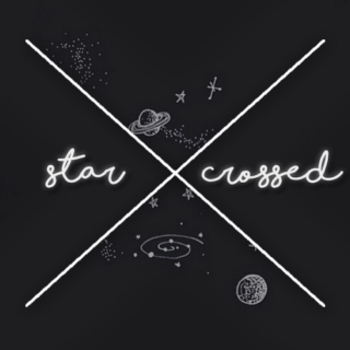 star crossed ;;
