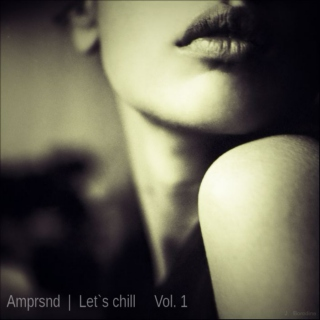 Let`s chill Vol. 1