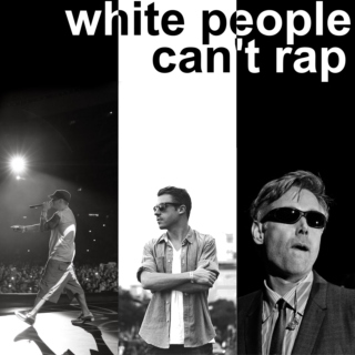 [white people can't rap]