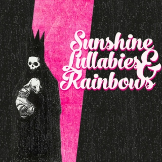 Sunshine, Lullabies & Rainbows