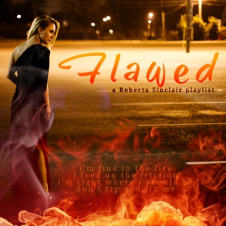 flawed - a Roberta Sinclair playlist