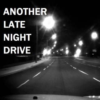 Another Late Night Drive