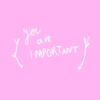 you are all so important