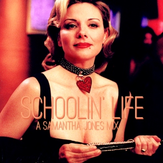 schoolin' life | a samantha jones mix