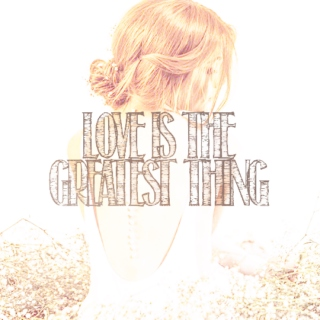 Love's the Greatest Thing