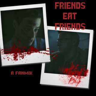 Friends Eat Friends