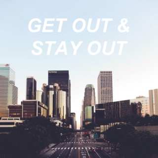 get out & stay out