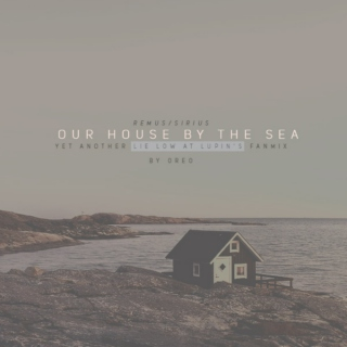 our house by the sea.