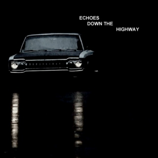 echoes down the highway