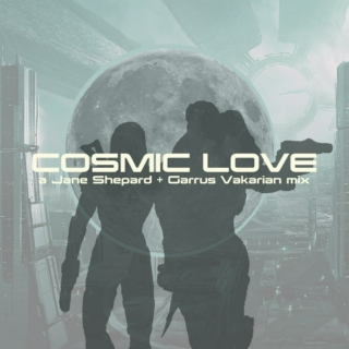 COSMIC LOVE: a jane shepard+garrus vakarian mix