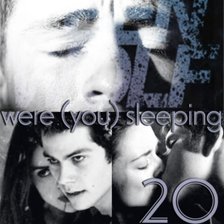 20.were (you) sleeping