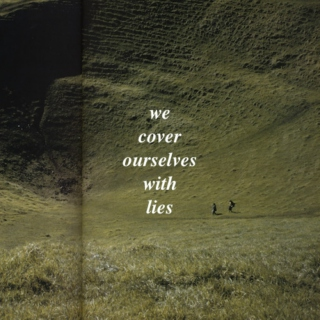 we cover ourselves with lies