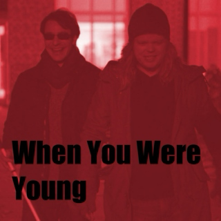 I. When You Were Young