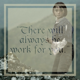 """""""There will always be work for you."""""""