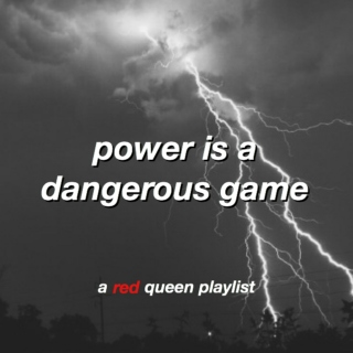 power is a dangerous game