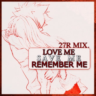 Stay with me. ❞ 27R mix.