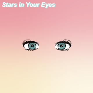 Stars In Your Eyes