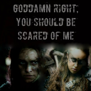 GODDAMN RIGHT, YOU SHOULD BE SCARED OF ME