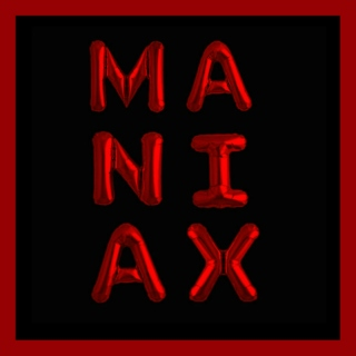we're the maniax!