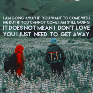 I AM GOING AWAY -