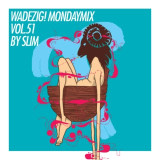 Wadezig! MondayMix vol. 51 by SLIM