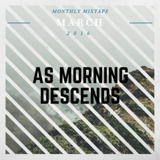 "March 2016 - ""as morning descends"""