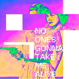 no one's gonna take me alive