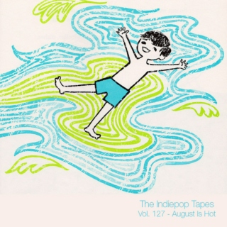 The Indiepop Tapes, Vol. 127: August Is Hot